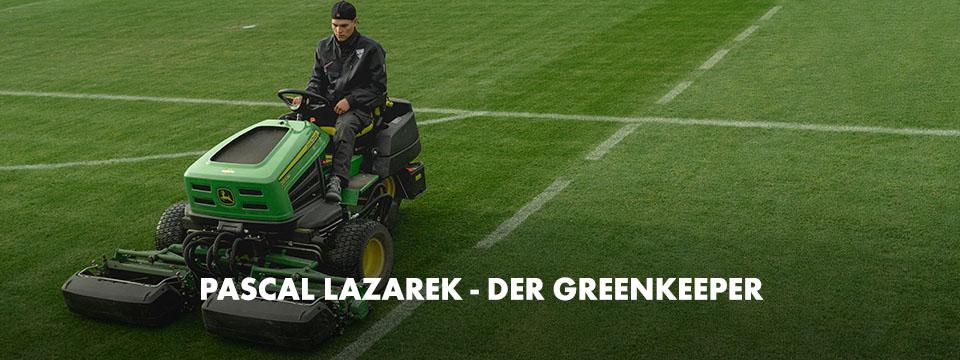 Pascal Lazarek, Greenkeeper
